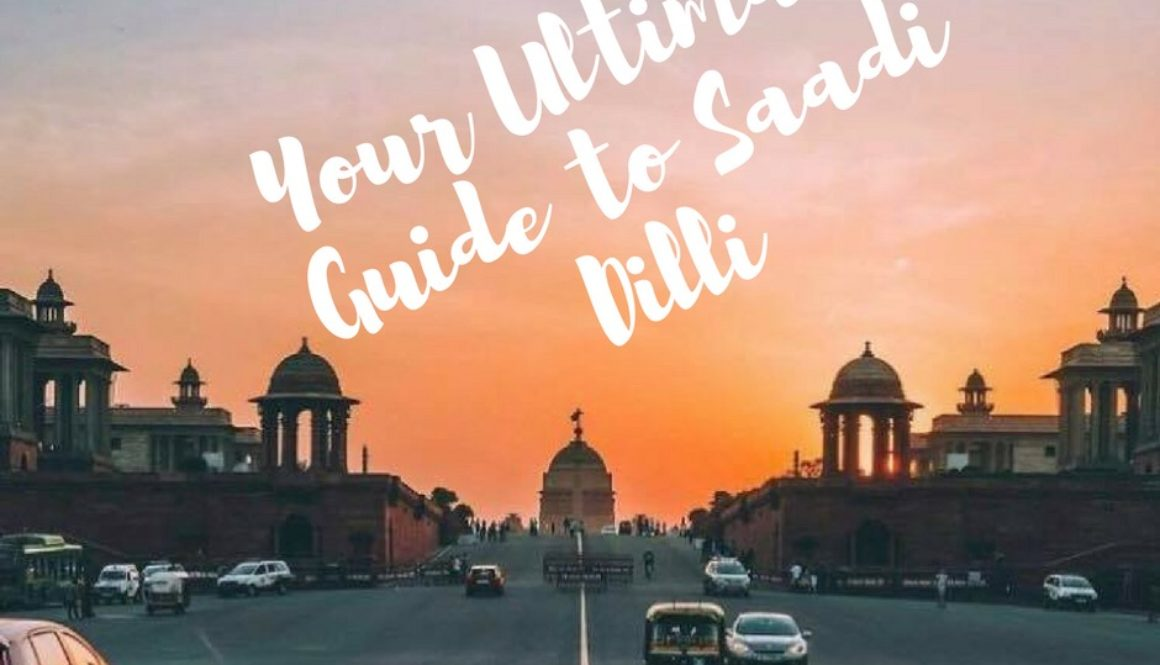The Ultimate Guide to Saadi Dilli